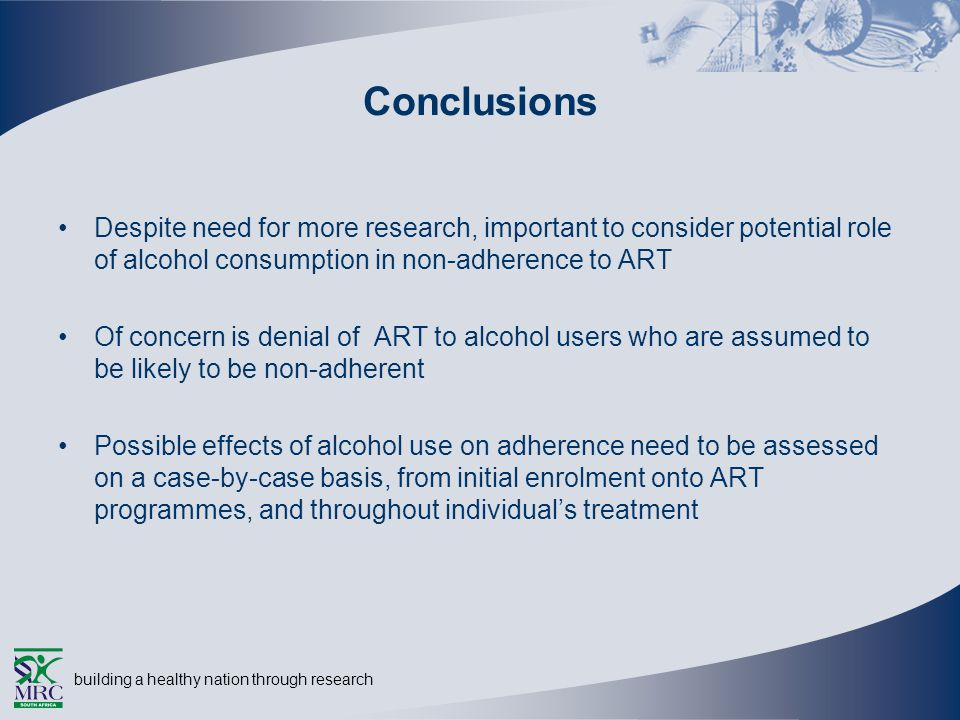 building a healthy nation through research Conclusions Despite need for more research, important to consider potential role of alcohol consumption in