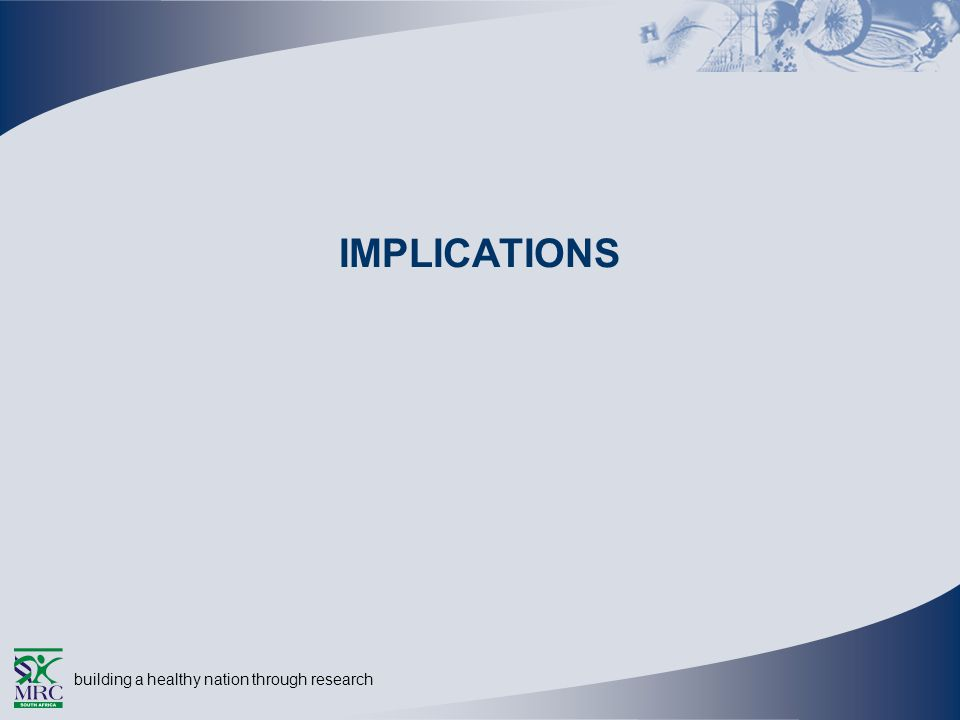 building a healthy nation through research IMPLICATIONS
