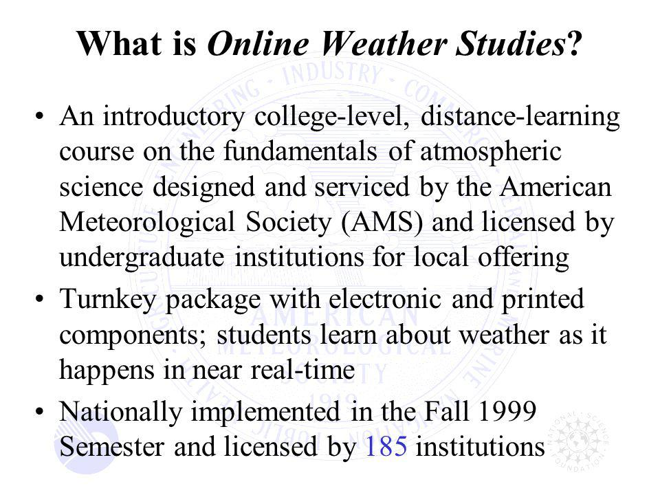 Online Weather Studies Licensed Institutions Licensed Institutions Participating in Geosciences Diversity/National Dissemination Project Online Weather Studies Institutions