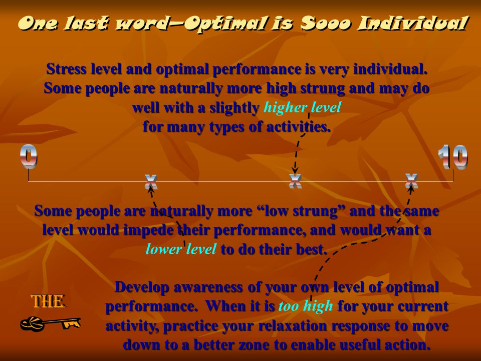One last wordOptimal is Sooo Individual One last wordOptimal is Sooo Individual Stress level and optimal performance is very individual.