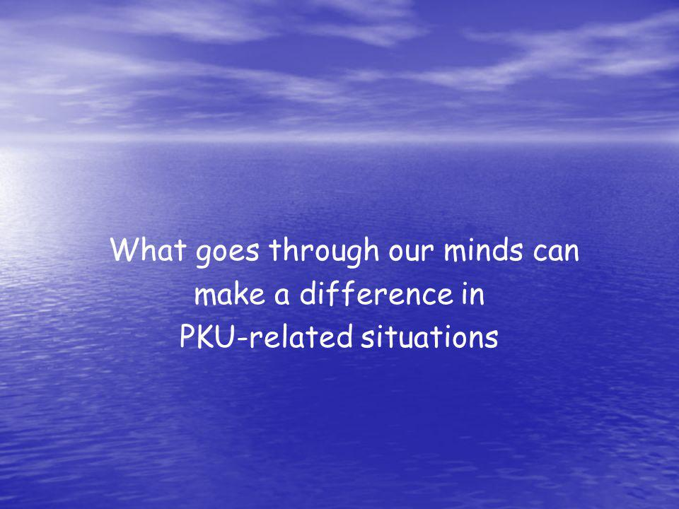 What goes through our minds can make a difference in PKU-related situations