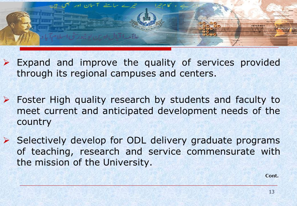 13 Expand and improve the quality of services provided through its regional campuses and centers.