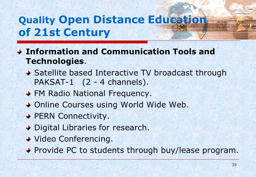 39 Quality Open Distance Education of 21st Century Information and Communication Tools and Technologies. Satellite based Interactive TV broadcast thro