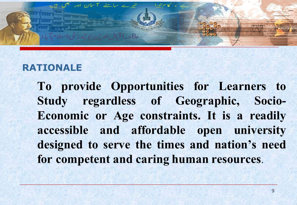 9 To provide Opportunities for Learners to Study regardless of Geographic, Socio- Economic or Age constraints.