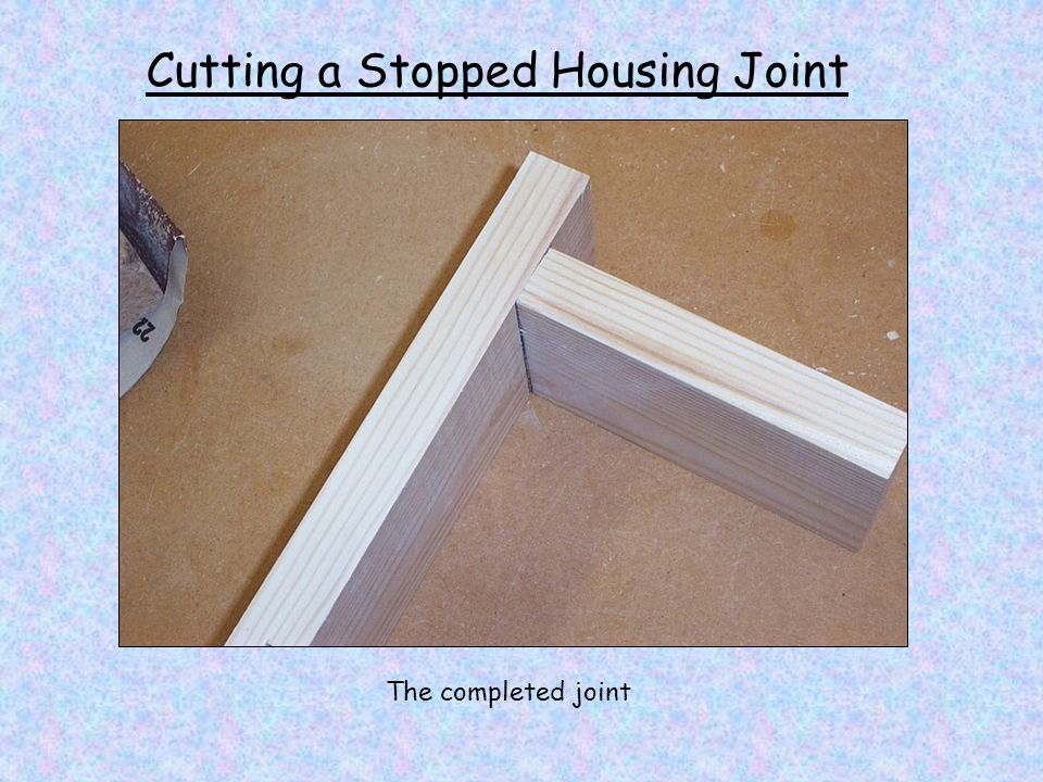 Cutting a Stopped Housing Joint The completed joint
