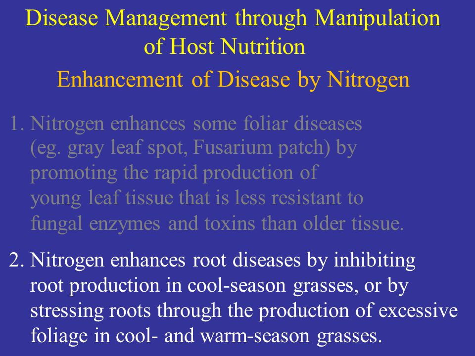 Disease Management through Manipulation of Host Nutrition Enhancement of Disease by Nitrogen 1.