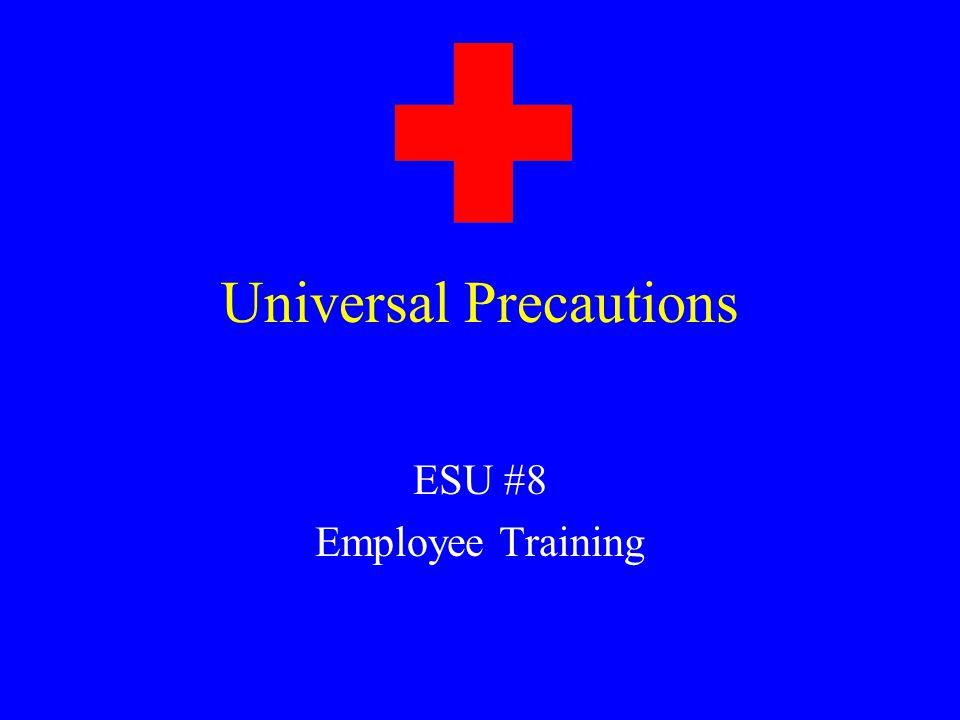 Universal Precautions ESU #8 Employee Training
