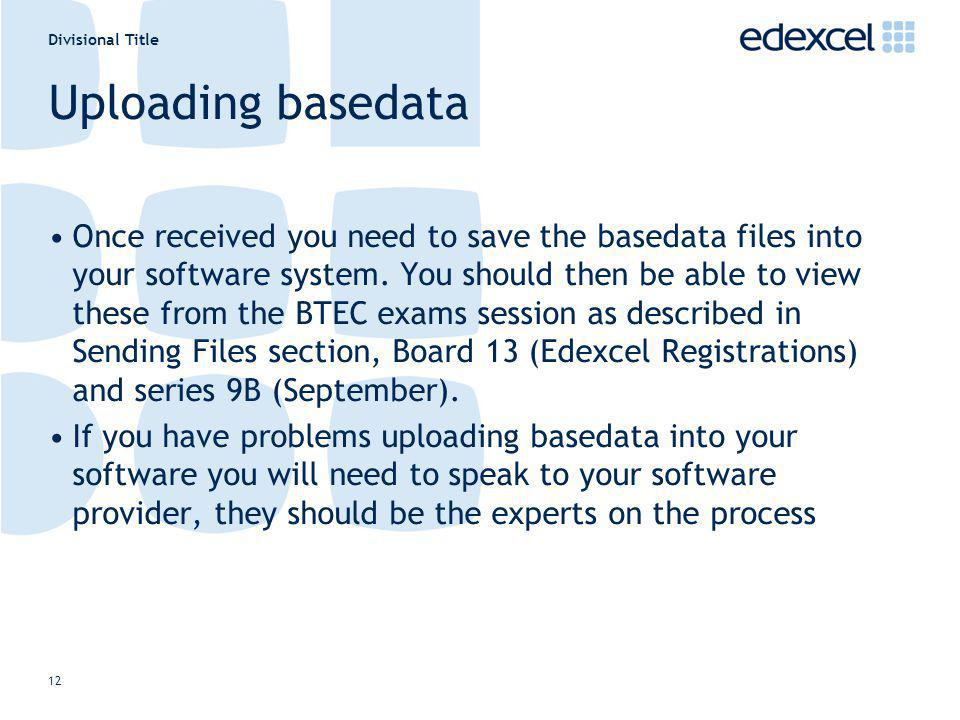 Divisional Title 12 Uploading basedata Once received you need to save the basedata files into your software system. You should then be able to view th