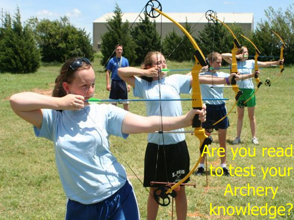 Are you ready to test your Archery knowledge?