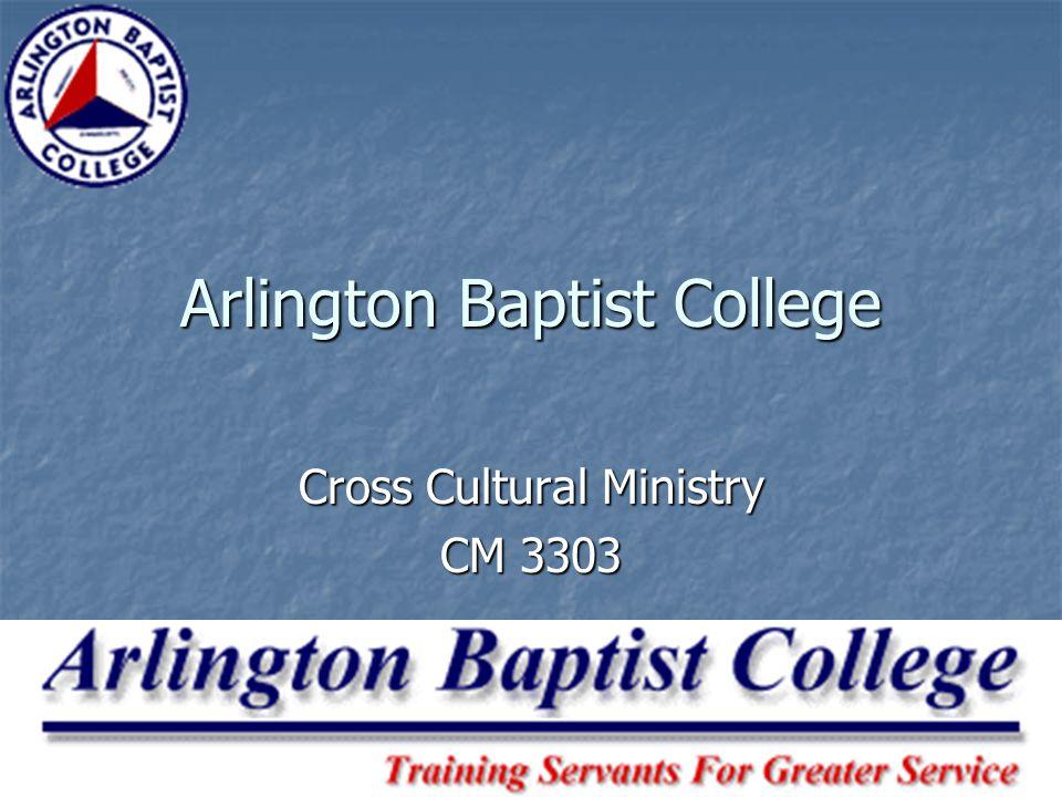 Arlington Baptist College Cross Cultural Ministry CM 3303