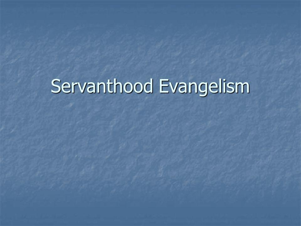 Servanthood Evangelism