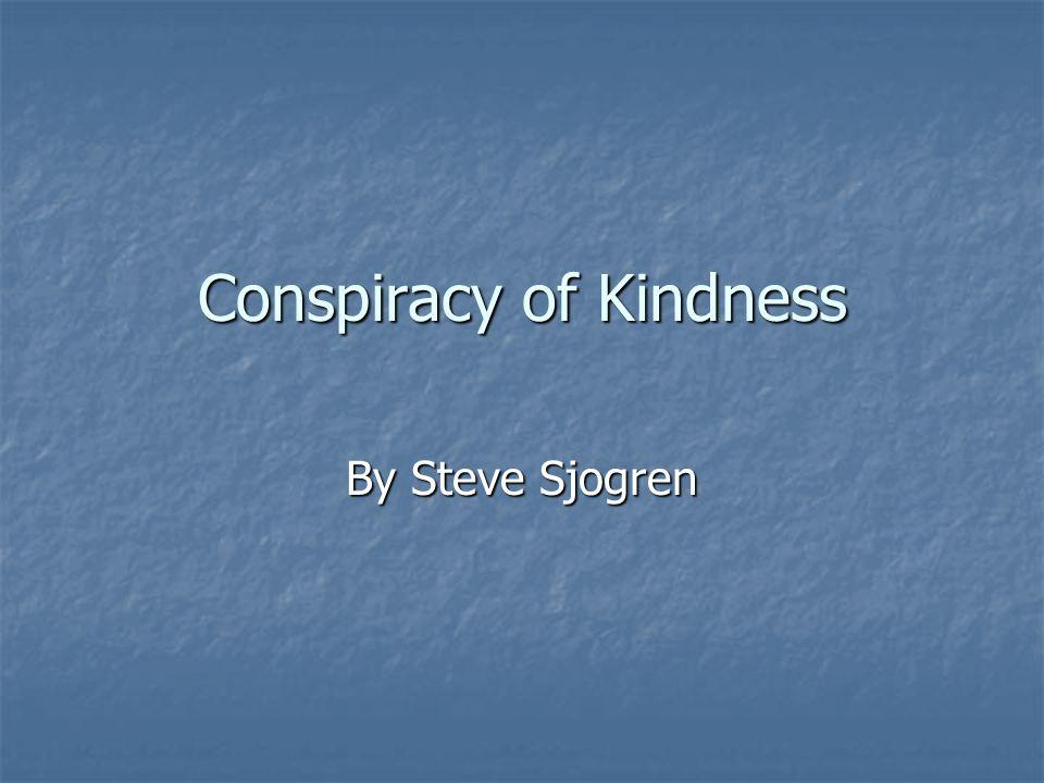 Conspiracy of Kindness By Steve Sjogren