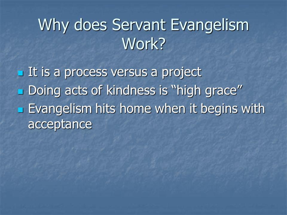 Final Issues Servanthood Evangelism is not an end unto itself.