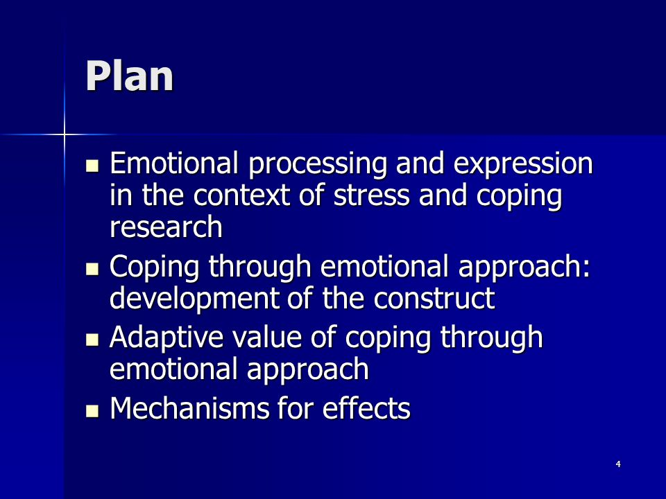 4 Plan Emotional processing and expression in the context of stress and coping research Emotional processing and expression in the context of stress a
