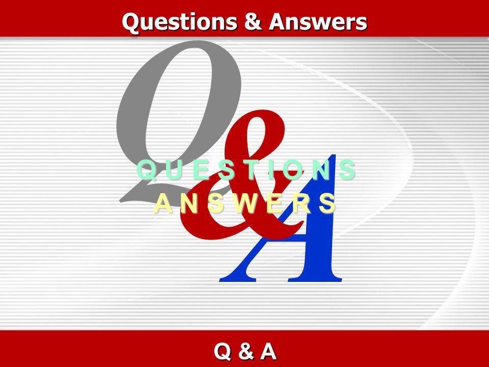 Questions & Answers Q & A A Q & Q U E S T I O N S A N S W E R S
