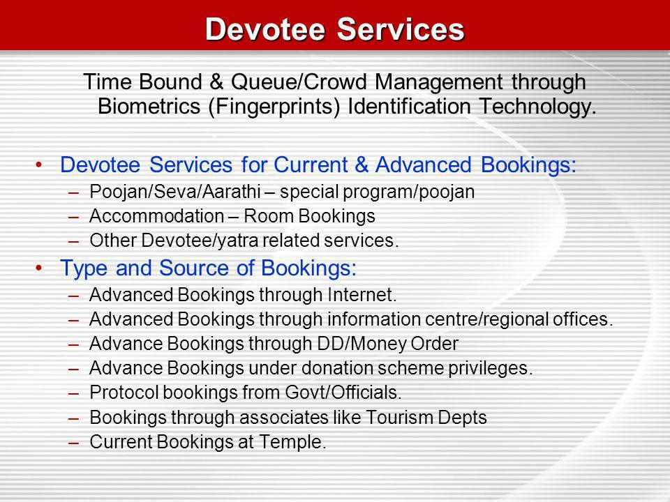 Devotee Services Time Bound & Queue/Crowd Management through Biometrics (Fingerprints) Identification Technology.