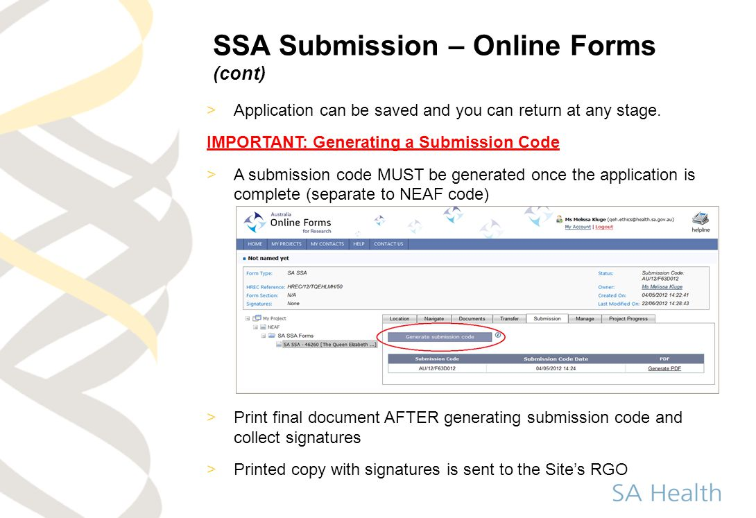 SSA Submission – Online Forms (cont) >Application can be saved and you can return at any stage. IMPORTANT: Generating a Submission Code >A submission