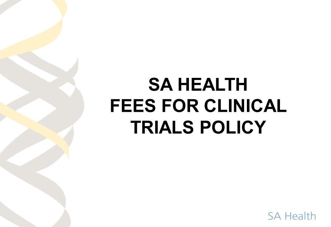 SA HEALTH FEES FOR CLINICAL TRIALS POLICY