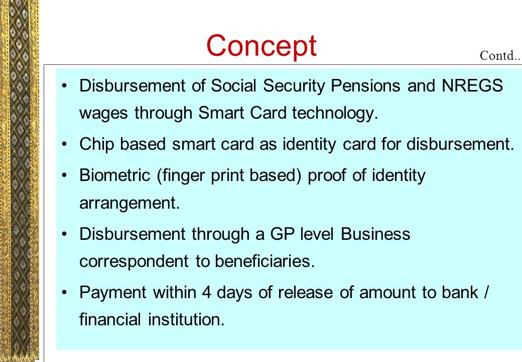 Concept Disbursement of Social Security Pensions and NREGS wages through Smart Card technology.