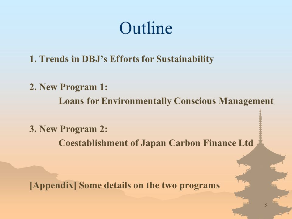 3 Outline 1. Trends in DBJs Efforts for Sustainability 2.
