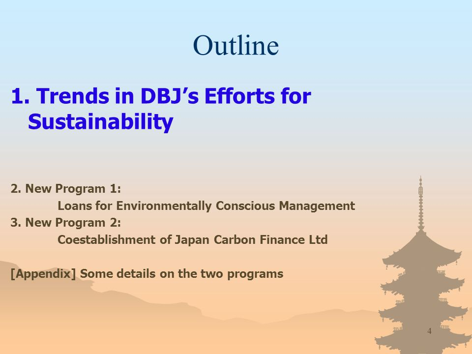 4 Outline 1. Trends in DBJs Efforts for Sustainability 2.