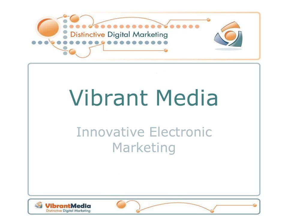 Vibrant Media Innovative Electronic Marketing