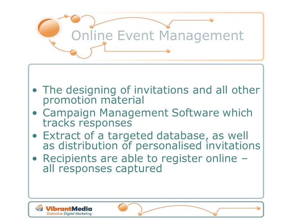 Online Event Management The designing of invitations and all other promotion material Campaign Management Software which tracks responses Extract of a