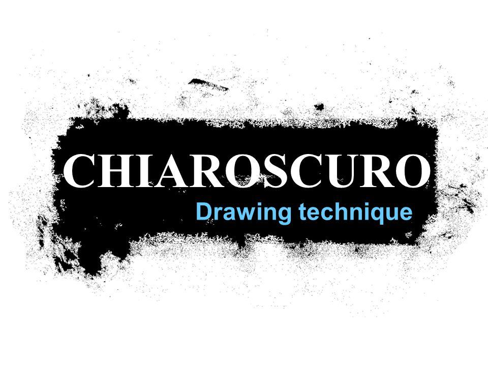 Drawing technique CHIAROSCURO