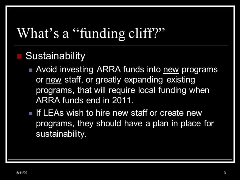 Whats a funding cliff.