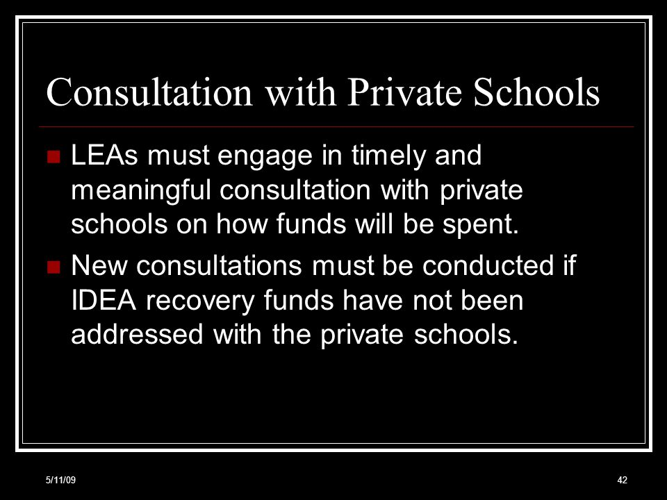 Consultation with Private Schools LEAs must engage in timely and meaningful consultation with private schools on how funds will be spent.