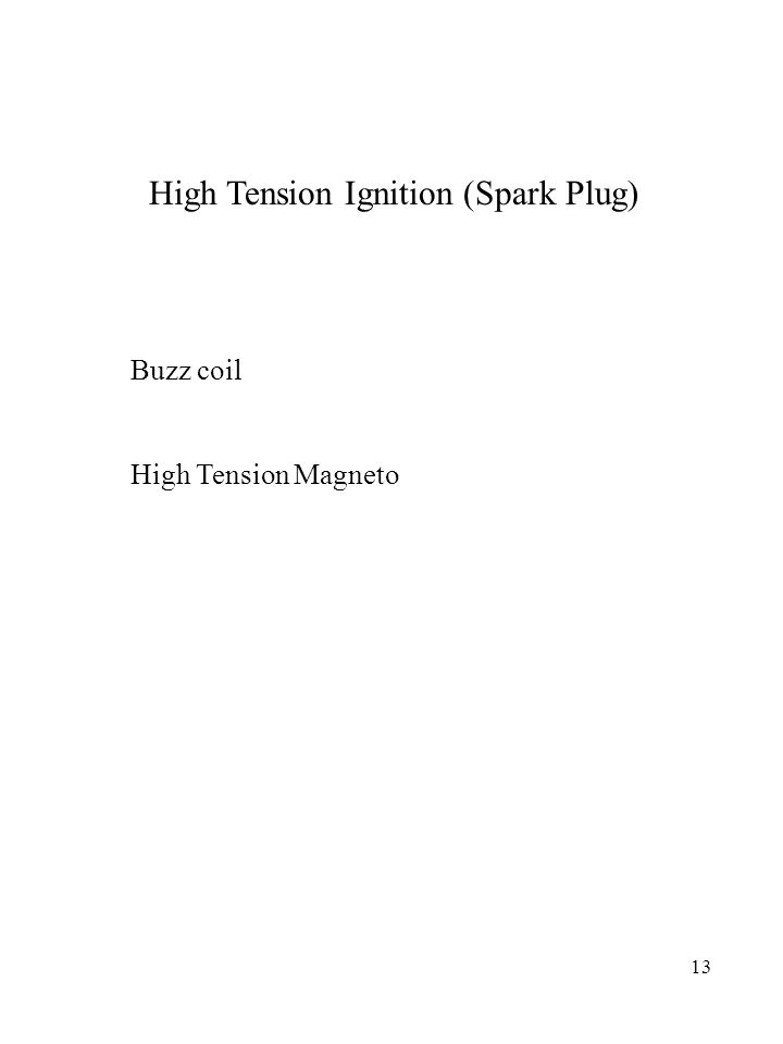 13 High Tension Ignition (Spark Plug) Buzz coil High Tension Magneto