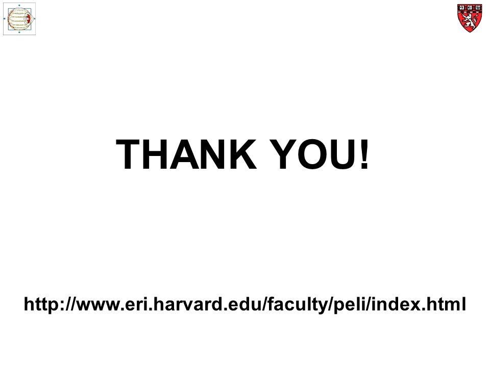 THANK YOU! http://www.eri.harvard.edu/faculty/peli/index.html