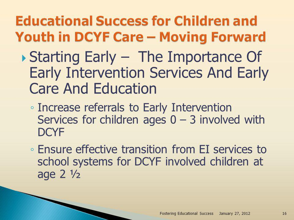 Starting Early – The Importance Of Early Intervention Services And Early Care And Education Increase referrals to Early Intervention Services for chil