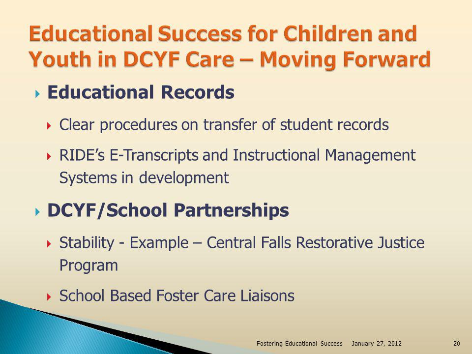 Educational Records Clear procedures on transfer of student records RIDEs E-Transcripts and Instructional Management Systems in development DCYF/Schoo