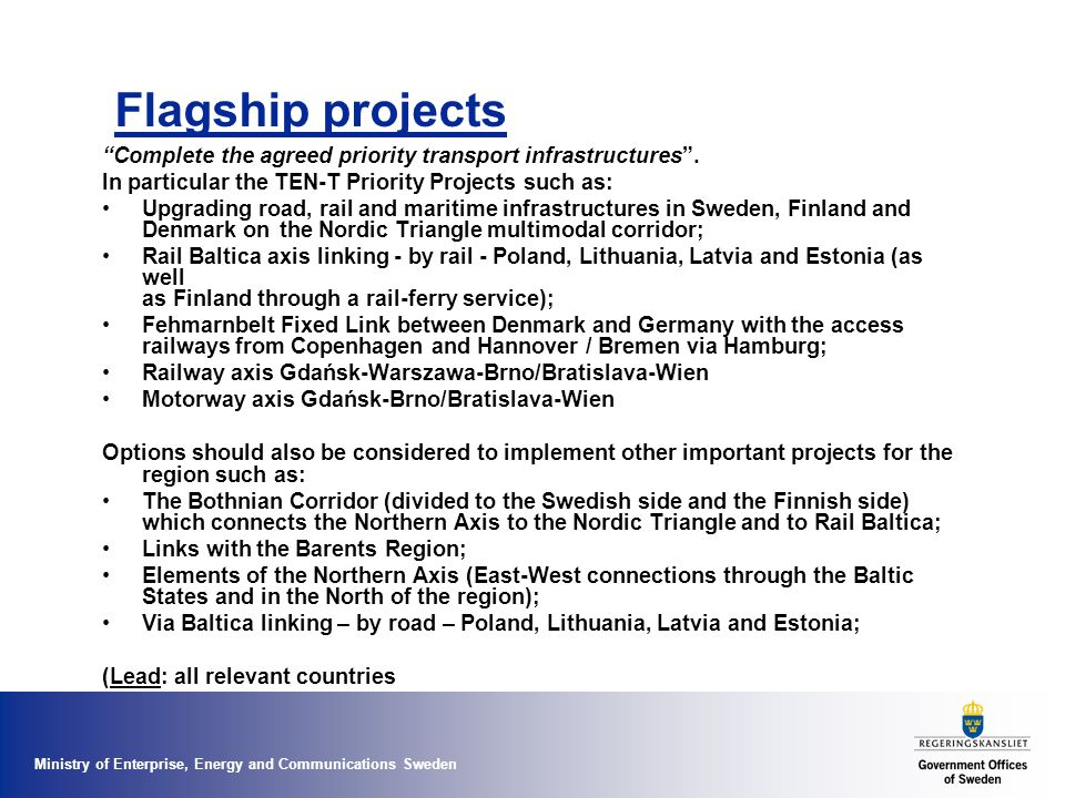 Ministry of Enterprise, Energy and Communications Sweden Implement the Northern Dimension Partnership on Transport and Logistics, including the related legal instruments.