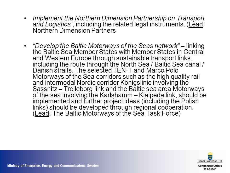 Ministry of Enterprise, Energy and Communications Sweden Shorter plane routes through the establishment of Functional Airspace Blocks (FAB) in the Baltic Sea Region (i.e.