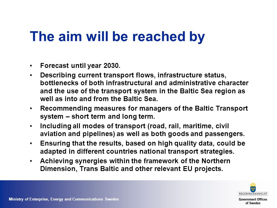 Ministry of Enterprise, Energy and Communications Sweden The aim will be reached by Forecast until year 2030.