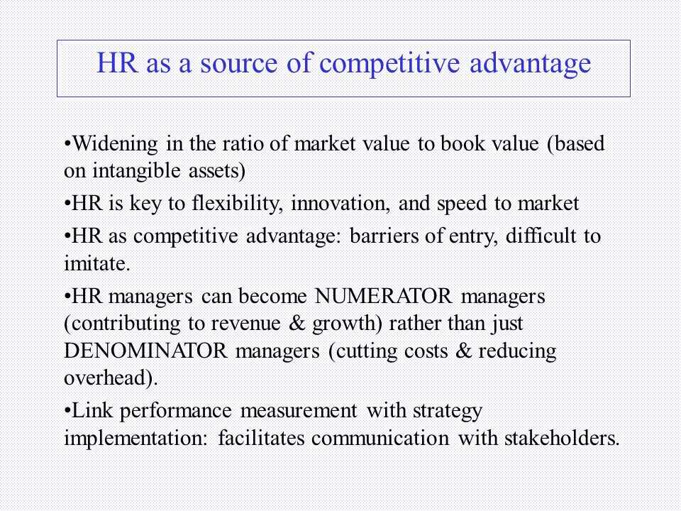 HR as an investment, not an expense Conventional accounting generates short-term thinking regarding intangibles, because intangible- related expenditu