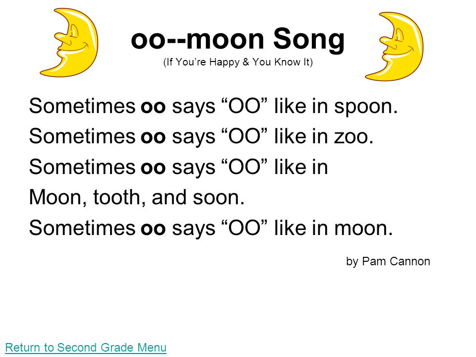 oo--moon Song (If Youre Happy & You Know It) Sometimes oo says OO like in spoon. Sometimes oo says OO like in zoo. Sometimes oo says OO like in Moon,