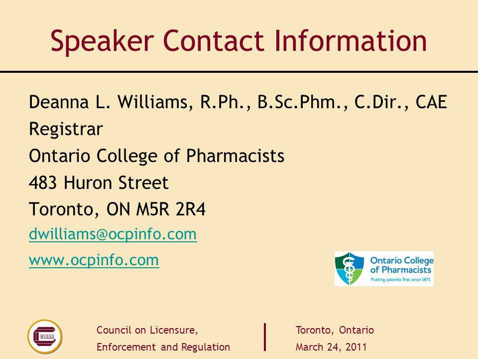 Council on Licensure, Enforcement and Regulation Toronto, Ontario March 24, 2011 Speaker Contact Information Deanna L.