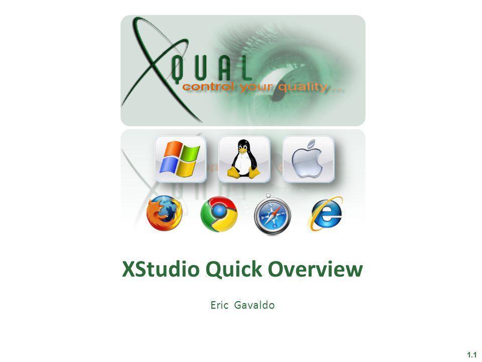 XStudio Quick Overview Eric Gavaldo 1.1