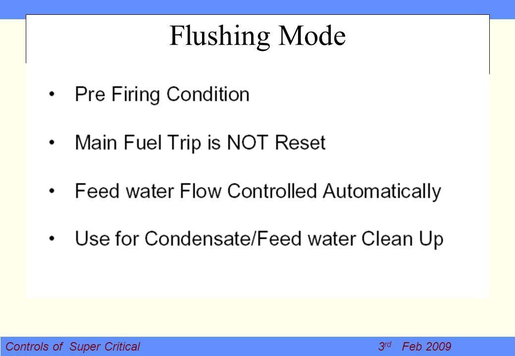 Controls of Super Critical 3 rd Feb 2009 Flushing Mode