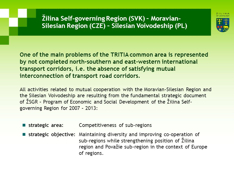 Žilina Self-governing Region (SVK) – Moravian- Silesian Region (CZE) – Silesian Voivodeship (PL) strategic area: Competitiveness of sub-regions strate