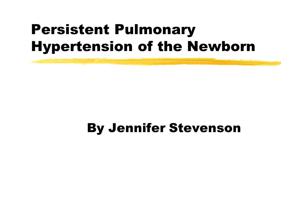 PPHN zAlso known as Persistent fetal circulation.zPPHN is the failure of PVR to fall at birth.
