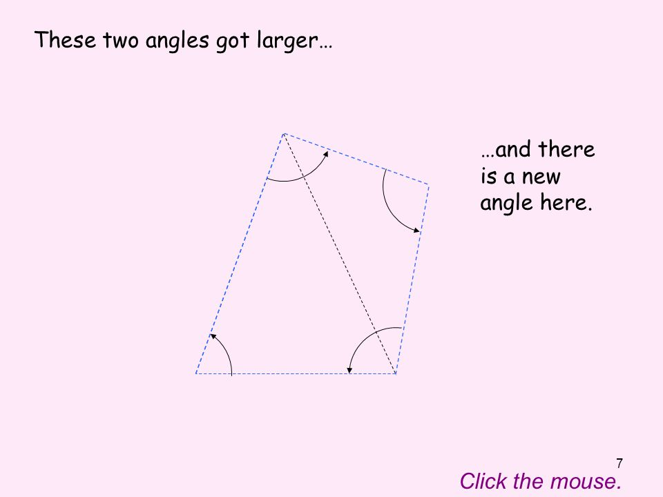 18 Click the mouse to move the pointer through the angles inside thepentagon with two straight angles.