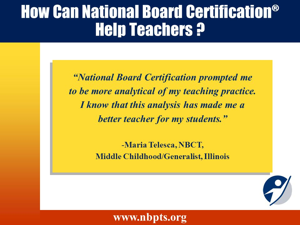 How Can National Board Certification ® Help Teachers .