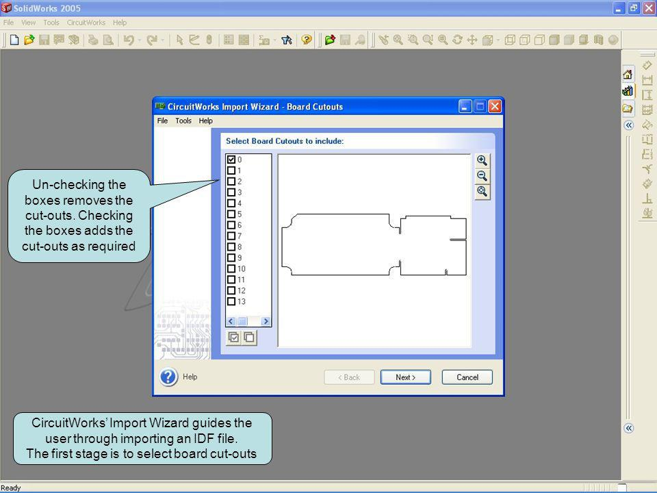 CircuitWorks Import Wizard guides the user through importing an IDF file. The first stage is to select board cut-outs Un-checking the boxes removes th