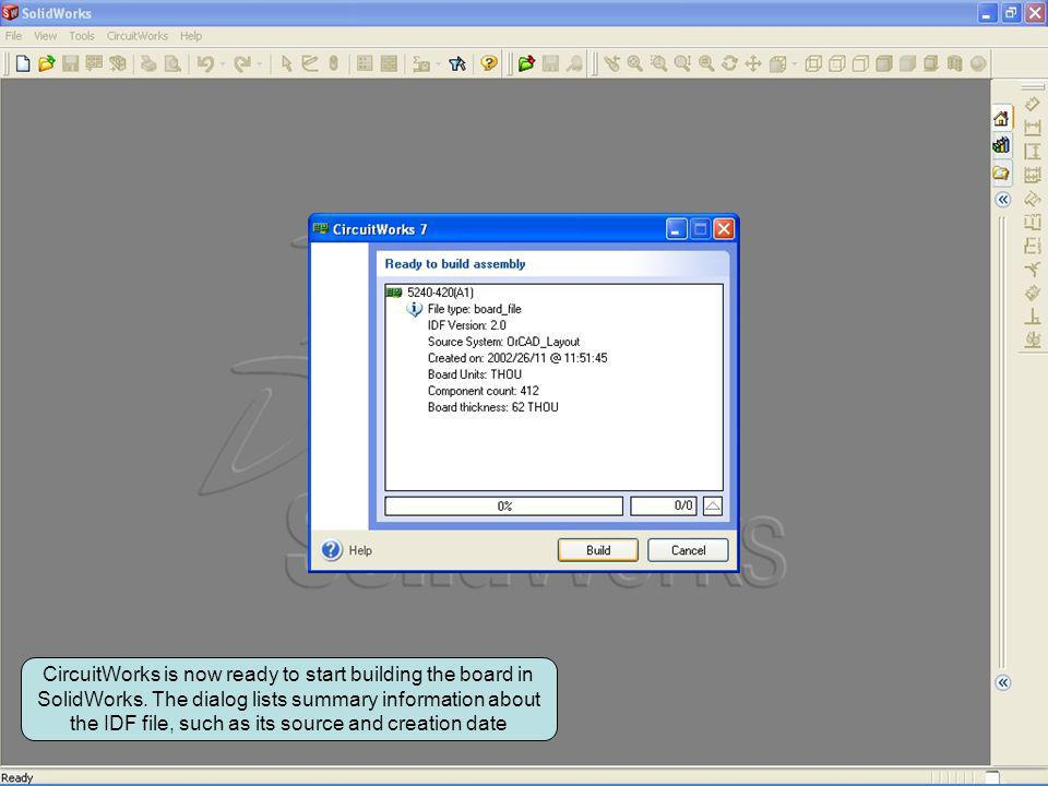 CircuitWorks is now ready to start building the board in SolidWorks. The dialog lists summary information about the IDF file, such as its source and c