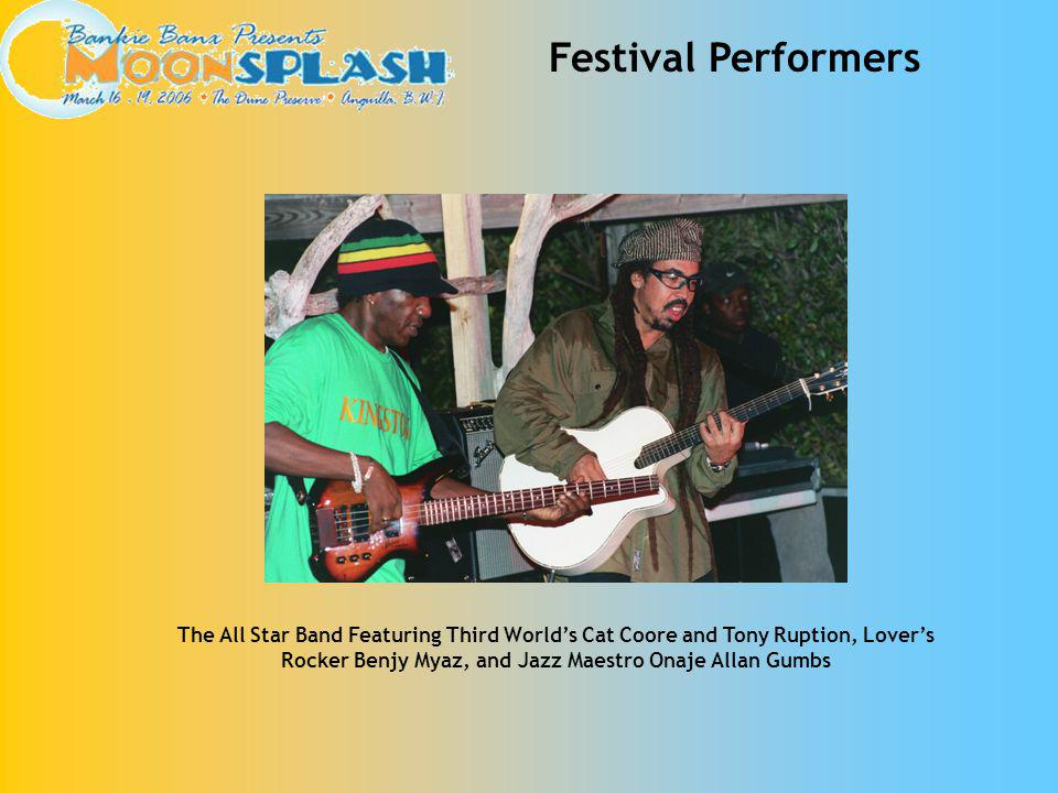 Festival Performers The All Star Band Featuring Third Worlds Cat Coore and Tony Ruption, Lovers Rocker Benjy Myaz, and Jazz Maestro Onaje Allan Gumbs