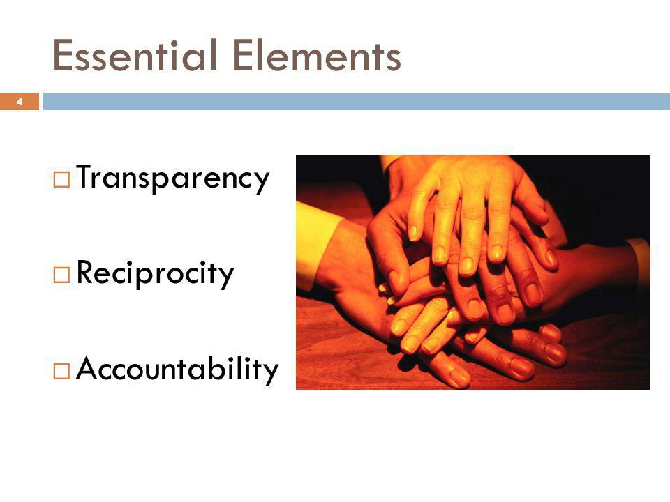 Essential Elements Transparency Reciprocity Accountability 4